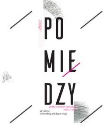 Pomiędzy grafiką a obrazem wirtualnym 2000/2015