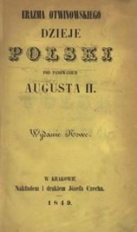 Erazma Otwinowskiego dzieje Polski pod panowaniem Augusta II. - Wyd. nowe