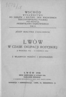 Lwów w czasie okupacji rosyjskiej (3 września 1914 - 22 czerwca 1915). Z własnych przeżyć i spostrzeżeń