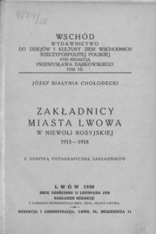 Zakładnicy miasta Lwowa w niewoli rosyjskiej 1915-1918. Z fotograficzna odbitką zakładników