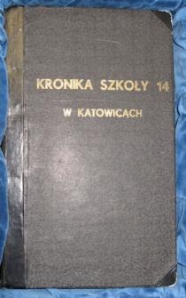 Kronika Szkoły [Gimnazjum nr 5 Katowice kiedyś Szkoła Podstawowa 14]