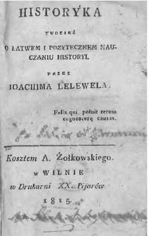 Historyka tudzież o łatwem i pozytecznem nauczaniu historyi