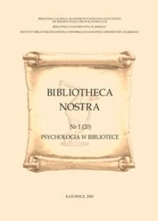 Bibliotheca Nostra. Śląski Kwartalnik Naukowy, 2010, No 1(20)