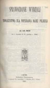 Sprawozdanie Wydziału Towarzystwa dla Popierania Nauki Polskiej za rok 1902