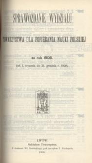 Sprawozdanie Wydziału Towarzystwa dla Popierania Nauki Polskiej za rok 1908