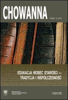 Chowanna. T. 2 (33): Edukacja wobec starości - tradycja i współczesność