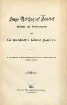 Hugo Reichsgraf Henckel Freiherr von Donnersmarck und die Geschichte seines Hauses