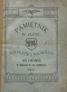 Pamiętnik IV Zlotu Sokolstwa Polskiego we Lwowie w dniach 27-29 czerwca 1903
