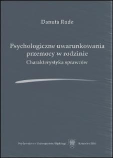 Psychologiczne uwarunkowania przemocy w rodzinie : charakterystyka sprawców