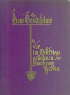Ehren- und Gedenkbuch für Beuthens Söhne gefallen im blutigen Völkerringen 1914 bis 1918 fur Volk und Vaterland, eine erste Machnung zur Errichtung eines Heldendenkmals in Beuthen OS.
