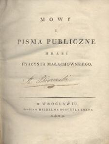 Mowy i pisma publiczne hrabi Hyacynta Małachowskiego