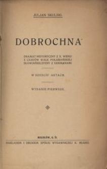 Dobrochna. Dramat historyczny z X wieku z czasów walk Połabiańskiej Słowiańszczyzny z Germanami. W sześciu aktach