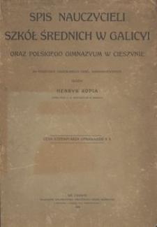 Spis nauczycieli szkół średnich w Galicyi oraz polskiego gimnazyum w Cieszynie. 1909