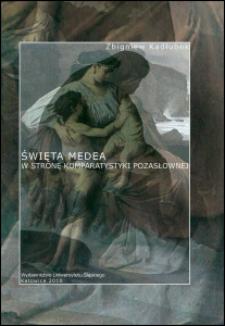 Święta Medea : w stronę komparatystyki pozasłownej
