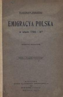 Emigracya polska w latach 1795-97. Materyały historyczne