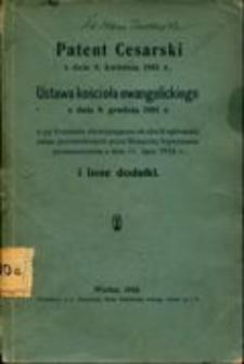 Patent cesarski z dnia 8. kwietnia 1861 r., Ustawa kościoła ewangelickiego z dnia 9. grudnia 1891 r., w jej brzmieniu obowiązującem od chwili ogłoszenia zmian potwierdzonych przez Monarchę Najwyższem postanowieniem z dnia 11. lipca 1913 r. i inne dodatki
