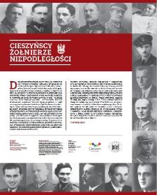 Cieszyńscy Żołnierze Niepodległości : wystawa w ramach Obchodów 100-lecia Wymarszu Legionu Śląskiego