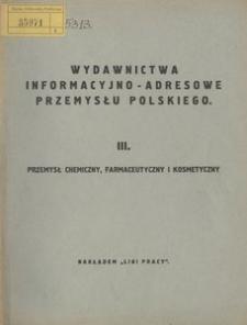 Wydawnictwa informacyjno-adresowe przemysłu polskiego. 3. Przemysł chemiczny i farmaceutyczny. - Wyd. 13 (3 powojenne)