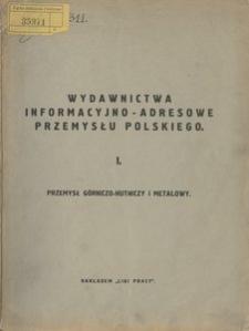 Wydawnictwa informacyjno-adresowe przemysłu polskiego. 1. Górnictwo, huty i przemysł metalowy. - Wyd. 13 (3 powojenne)