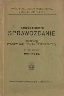 Sprawozdanie Dyrekcji Państwowej Szkoły Przemysłowej w Bielsku za rok szkolny 1934/1935