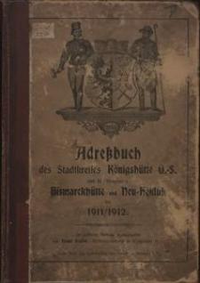 Adressbuch des Stadtkreises Königshütte O.-S und der Gemeinden Bismarckhütte und Neu-Heiduk für 1911/1912