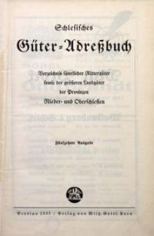 Schlesisches Güter-Adreßbuch. Verzeichnis sämtlicher Rittergüter sowie der größeren Landgüter der Provinzen Nieder- und Oberschlesien. - Ausgabe 15 (1937)