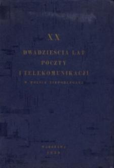 XX Dwadzieścia lat poczty i telekomunikacji w Polsce niepodległej