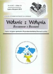 Wołanie z Wołynia : pismo religijno-społeczne Rzymskokatolickiej Diecezji Łuckiej. R. 18, nr 4 (107).