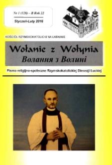 Wołanie z Wołynia : pismo religijno-społeczne Rzymskokatolickiej Diecezji Łuckiej (B). R. 22, nr 1 (128).