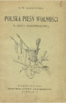 Polska pieśń wolności w epoce porozbiorowej