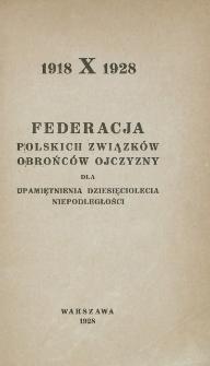 Federacja Polskich Związków Obrońców Ojczyzny dla upamiętnienia dziesięciolecia niepodległości 1918 X 1928