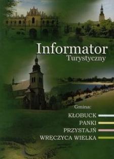 Informator Turystyczny. Gmina: Kłobuck, Panki, Przystań, Wręczyca Wielka
