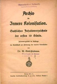 Archiv für Innere Kolonisation. Sachliches Inhaltsverzeichnis der ersten 10 Bände