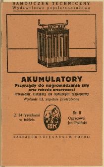 Akumulatory : przyrządy do nagromadzania siły przy robocie przerywanej : przewodnik niezbędny dla budujących telegraf bez drutu, wyd. 3