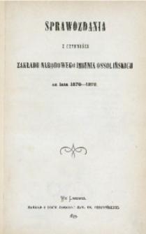 Sprawozdania z Czynnosci Zakładu Narodowego imienia Ossolińskich za lata 1870/1972
