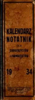 Kalendarz-Notatnik dla Drogerzystów i Farmaceutów na Rok 1934. [R. 13].