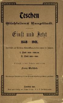 Teschen - Ostschlesiens Haupstadt einst und jetzt 1848-1901 : Rückblicke auf Teschens Entwicklung in den letzten 53 Jahren