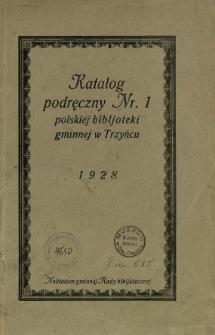 Katalog podręczny Nr. 1 polskiej bibljoteki gminnej w Trzyńcu