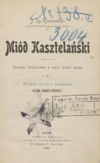 Miód kasztelański : komedya kontuszowa w pięciu aktach prozą
