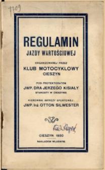 Regulamin jazdy wartościowej organizowanej przez Klub Motocyklowy Cieszyn pod protektoratem JWP. Dra Jerzego Kisiały Starosty w Cieszynie