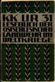 KK LIR 31 : Lesebuch der ostschlesischen Landwehr im Weltkriege