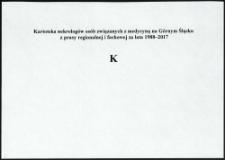 Kartoteka nekrologów osób związanych z medycyną na Górnym Śląsku z prasy regionalnej i fachowej za lata 1988-2017. Litera K