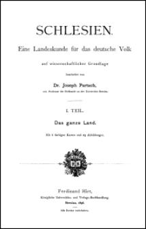 Schlesien : eine Landeskunde für das deutsche Volk. T. 1, Das ganze Land