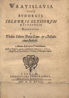 Wratislavia sive Budorgis celebris Elysiorum metropolis, descripta [...]