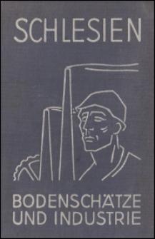 Schlesien : Bodenschätze und Industrie : Waren- und firmenkundliches Handbuch das Schlesische Industrie-Adreßbuch