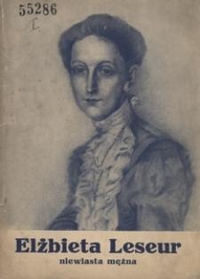 Niewiasta mężna Elżbieta Leseur (1866-1914)