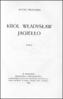 Król Władysław Jagiełło. T. 2