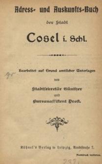 Adress- und Auskunfts-Buch der Stadt Cosel i Schl.