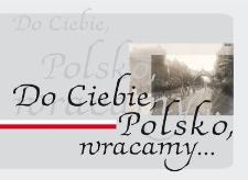 Do Ciebie, Polsko, wracamy...