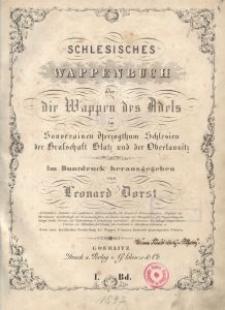 Schlesisches Wappenbuch oder die Wappen des Adels im Souverainen Herzogthum Schlesien der Grafschaft Glatz und der Oberlausitz. Bd. 1-3